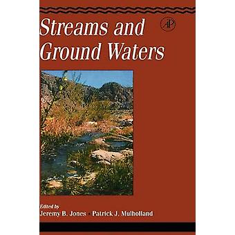 Streams and Ground Waters by Jones & Jeremy B.