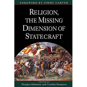 Religion the Missing Dimension of Statecraft by Sampson & Cynthia