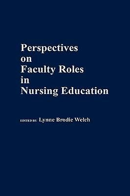 Perspectives on Faculty Roles in Nursing Education by University of Texas at El Paso