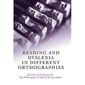 Reading and Dyslexia in Different Orthographies by Brunswick & Nicola