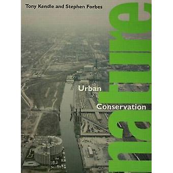 Urban Nature Conservation  Landscape Management in the Urban Countryside by Forbes & Stephen