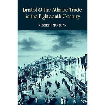 بريستول والتجارة الأطلسي في القرن الثامن عشر قبل مورغان آند كينيث