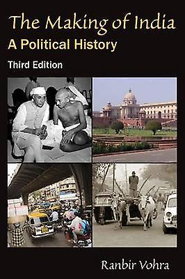 The Making of India  A Political History by Vohra & Ranbir