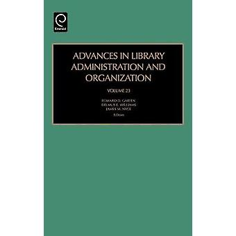 Advances in Library Administration and Organization by Garten & Edward D.