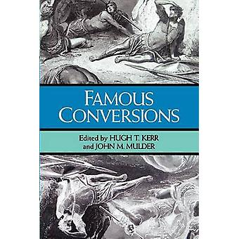 Famous Conversions by Kerr & Hugh T.