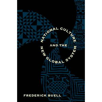 National Culture and the New Global System by Buell & Frederick