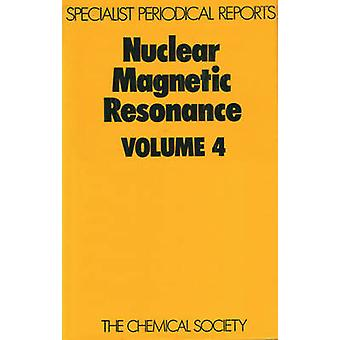 Nuclear Magnetic Resonance Volume 4 by Harris & R K
