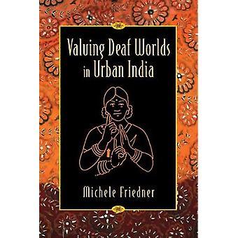 Værdiansættelse af døve verdener i Urban Indien af Friedner & Michele Ilana