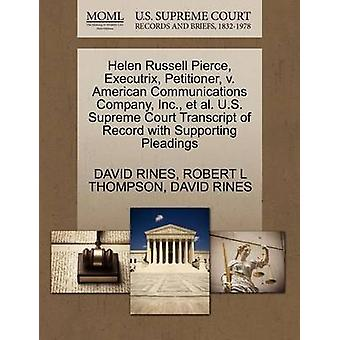 Helen Russell Pierce Executrix Petitioner v. American Communications Company Inc. et al. U.S. Supreme Court Transcript of Record with Supporting Pleadings by RINES & DAVID
