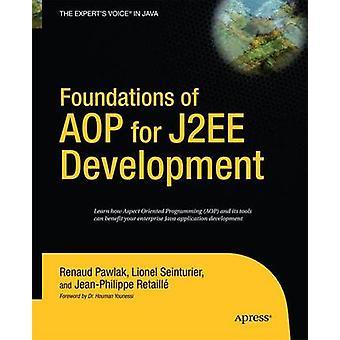 Foundations of AOP for J2EE Development by Seinturier & Lionel