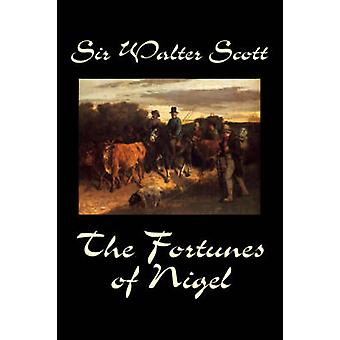 The Fortunes of Nigel by Sir Walter Scott Fiction Historical by Scott & Sir Walter