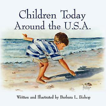 Children Today Around the U.S.A. by Bishop & Barbara L.