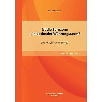 Ist die euroområdet ein optimaler Whrungsraum Eine analysera fr die EUR12 av Riedel & Kristina