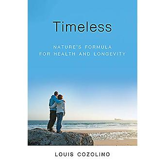 Timeless - Nature's Formula for Health and Longevity by Louis Cozolino