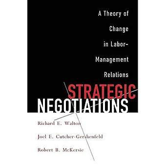 Strategische Verhandlungen: Eine Theorie der Veränderung im Arbeits-Beziehungen (Cornell Taschenbücher)