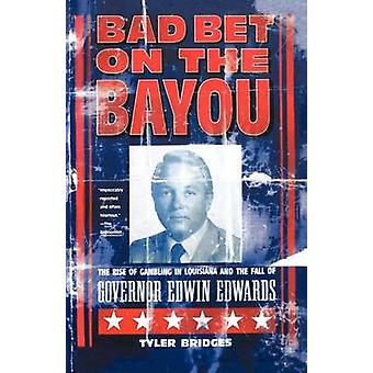 Bad Bet on the Bayou - The Rise and Fall of Gambling in Louisiana and