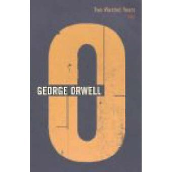 Two Wasted Years - 1943 by George Orwell - P. H. Davison - 97804362036