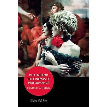 Deleuze and the Cinemas of Performance - Powers of Affection by Elena