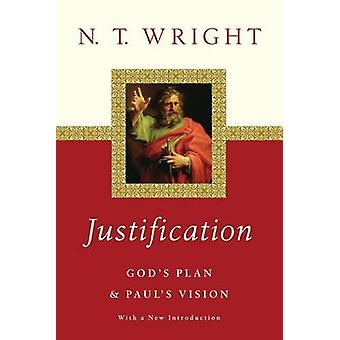 Justification - God's Plan & Paul's Vision by N T Wright - 97808308513