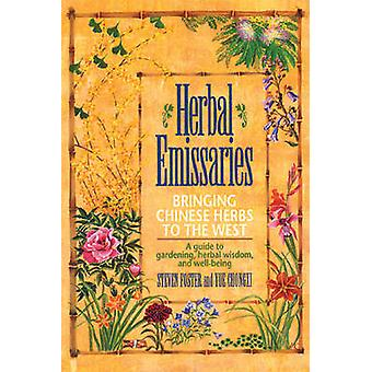 Herbal Emissaries - Bringing Chinese Herbs to the West by Steven Foste