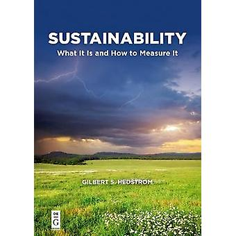 Sustainability - What It Is and How to Measure It by Sustainability - W