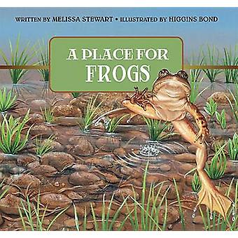 Place for Frogs - A - Revised Edition by Melissa Stewart - Higgins Bo