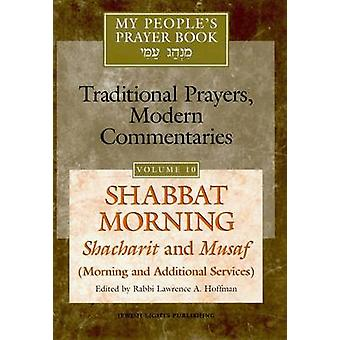 My People's Prayer Book - Shabbat Morning Shacharit and Musaf - v. 10 -