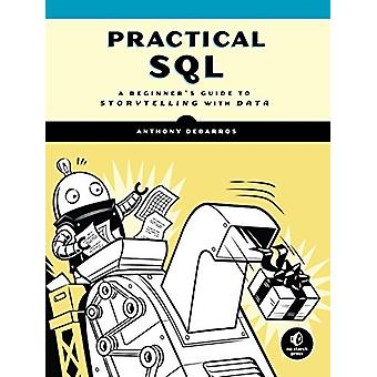 Practical Sql - A Beginner's Guide to Storytelling with Data by Anthon