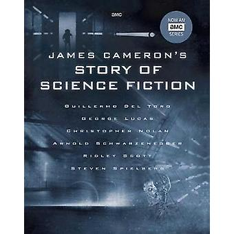 James Cameron's Story of Science Fiction by Randall Frakes - 97816838