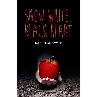 Snow White - Black Heart by Jacqueline Rayner - 9781781479636 Book