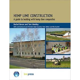 Hemp Lime Construction - A Guide to Building with Hemp Lime Composites