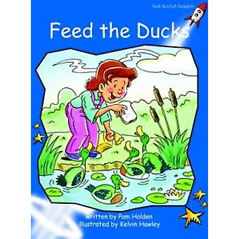 Feed the Ducks - Early - Level 3 (International edition) by Pam Holden