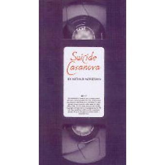 Suicide Casanova (New edition) by Arthur Nersesian - 9781888451665 Bo