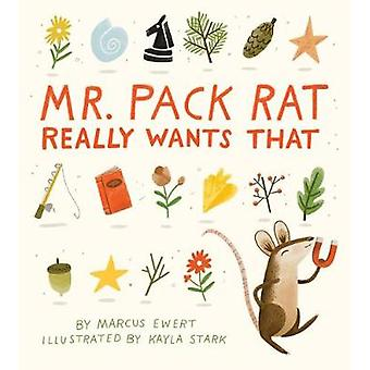 Mr. Pack Rat Really Wants That by Mr. Pack Rat Really Wants That - 97