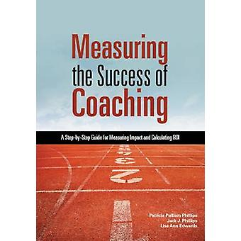 Measuring the Success of Coaching - A Step-by-Step Guide for Measuring