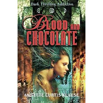 Blood and Chocolate by Annette Curtis Klause - 9780385734219 Book