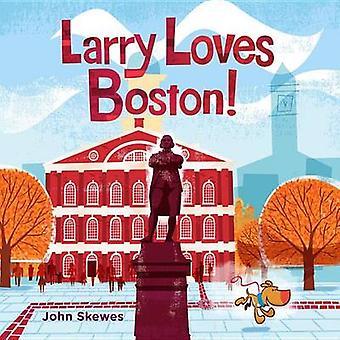 Larry Loves Boston! by John Skewes - 9781632170477 Book