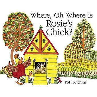 ああ、パット ハッチンスによって Rosies ひよこがあります。