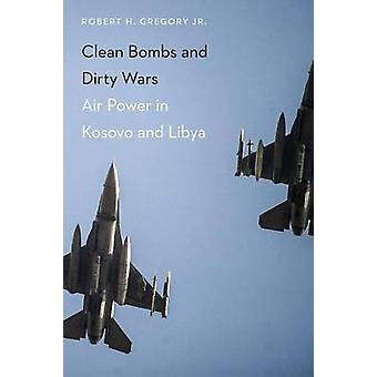 Clean Bombs and Dirty Wars by Robert H. Gregory