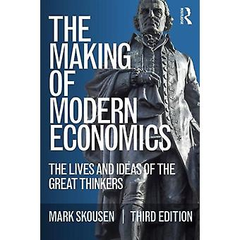 The Making of Modern Economics: The Lives and Ideas of the Great Thinkers (Paperback) by Skousen Mark