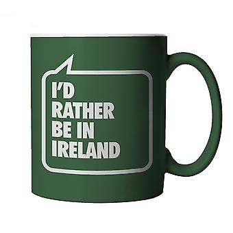 I'd Rather Be In Ireland, Green Mug