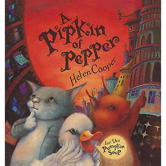 PIPKIN OF PEPPER A by Helen Cooper