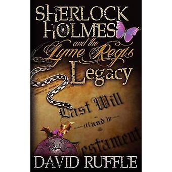Sherlock Holmes and the Lyme Regis Legacy by David Ruffle