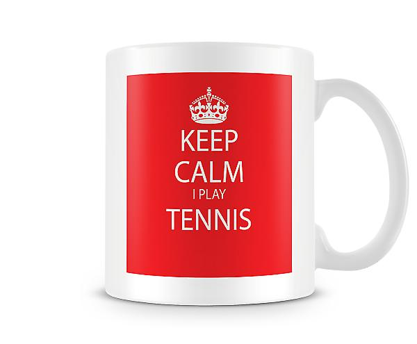 Keep Calm I Do Tennis Printed Mug