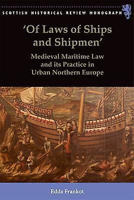 Of Laws of Ships and Shipmen by Edda Frankot