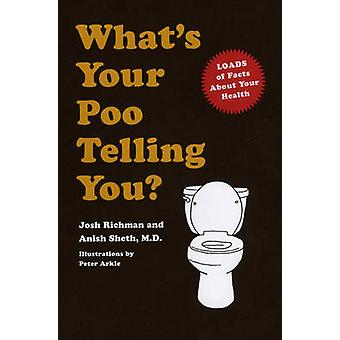 What's Your Poo Telling You? by Anish Sheth - 9780091958701 Book