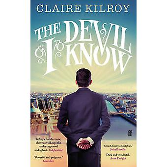 The Devil I Know by Claire Kilroy - 9780571283439 Book