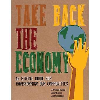 私たち Communit を変換するための倫理的なガイド - 経済を取り戻す