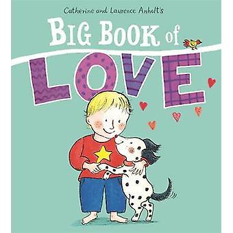 O grande livro do amor por Laurence Anholt - Catherine Anholt - 97814083