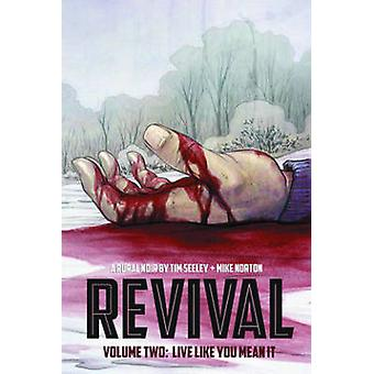 Revival - Volume 2 - Live Like You Mean it by Mike Norton - Mark Engler